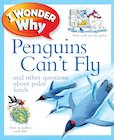 I Wonder Why: Penguins Can't Fly
