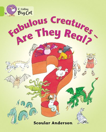 Fabulous Creatures - Are They Real? (Lime Band 11)