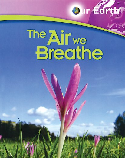 Our Earth: The Air We Breathe