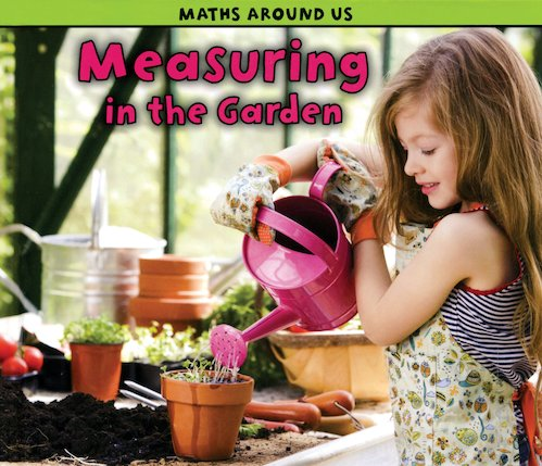 Maths Around Us: Measuring in the Garden