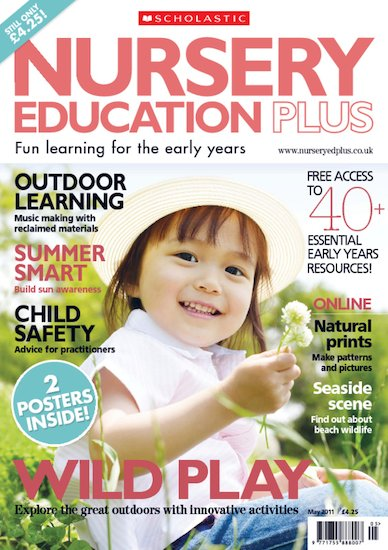 Nursery Education Plus Magazine – May 2011 Edition