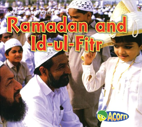 Holidays and Festivals: Ramadan and Id-ul-Fitr