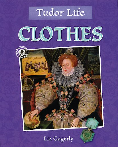 Tudor Life: Clothes