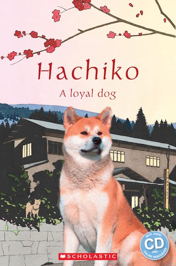 Hachiko: A loyal dog (Book and CD