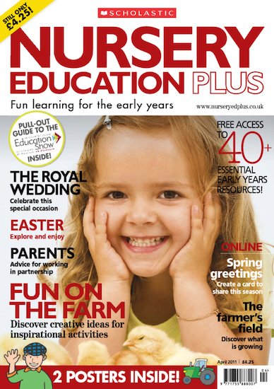 Nursery Education Plus Magazine – April 2011 Edition