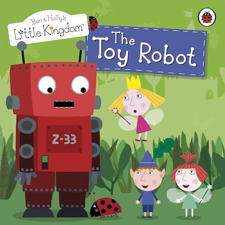 Ben and Holly's Little Kingdom: The Toy Robot