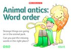 Animal antics: Word order