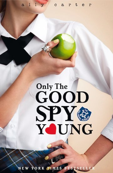 Gallagher Girls: Only the Good Spy Young