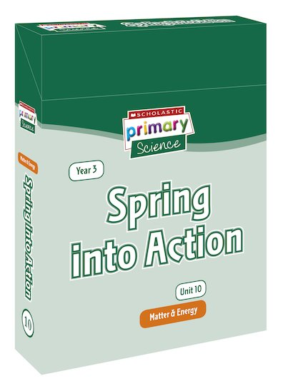 Scholastic Primary Science: Matter and Energy Year 3 Pack - Spring into Action