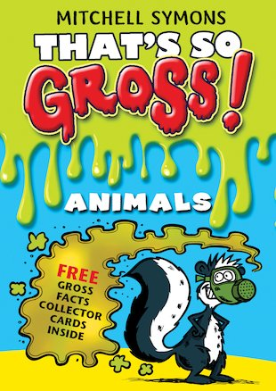 That's So Gross! Animals