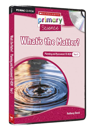 Matter and Energy - What's the Matter? Planning and Assessment CD-ROM