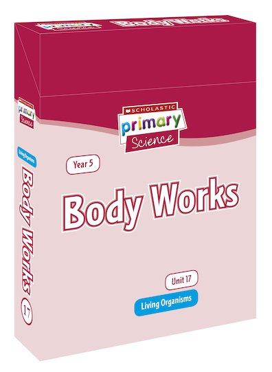 Scholastic Primary Science: Living Organisms Year 5 Pack - Body Works
