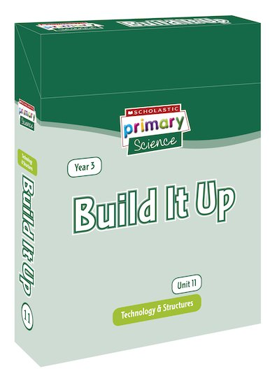 Scholastic Primary Science: Technology and Structures Year 3 Pack - Build It Up