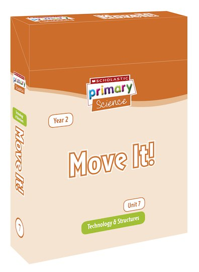Scholastic Primary Science: Technology and Structures Year 2 Pack - Move It!