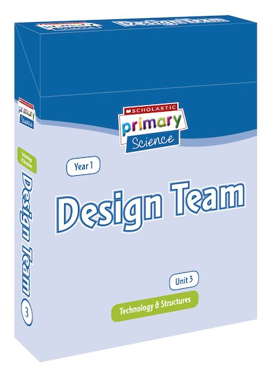 Scholastic Primary Science: Technology and Structures Year 1 Pack - Design Team