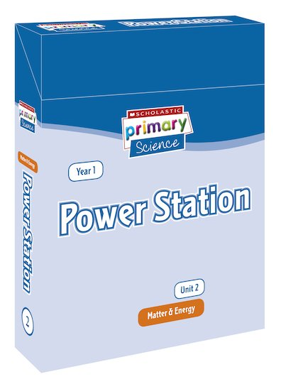 Scholastic Primary Science: Matter and Energy Year 1 Pack - Power Station