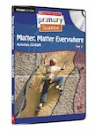 Matter and Energy - Matter, Matter Everywhere Activities CD-ROM