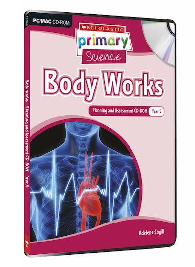 Living Organisms - Body Works Planning and Assessment CD-ROM