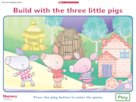 Build with the Three Little Pigs