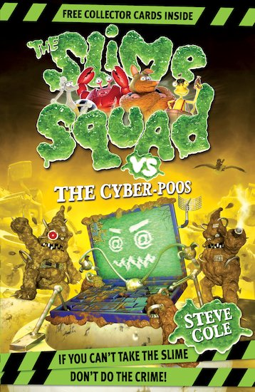 The Slime Squad Vs. the Cyber-Poos