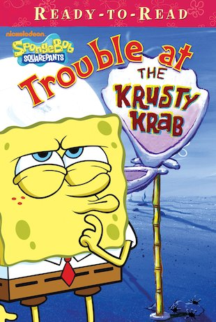 Ready-to-Read: SpongeBob - Trouble at the Krusty Krab