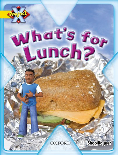 Project X: What's For Lunch?