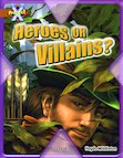 Project X: Heroes and Villains - Heroes or Villains?
