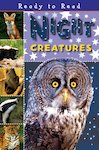 Ready to Read: Night Creatures