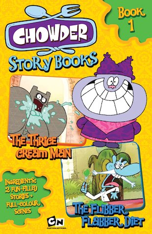 Chowder Story Books: The Thrice Cream Man/The Flibber Flabber Diet
