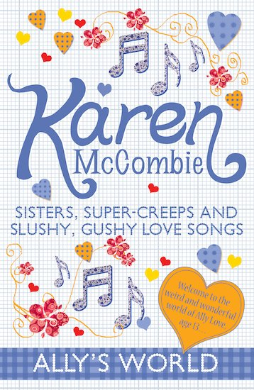 Sisters, Super-Creeps and Slushy, Gushy Love Songs