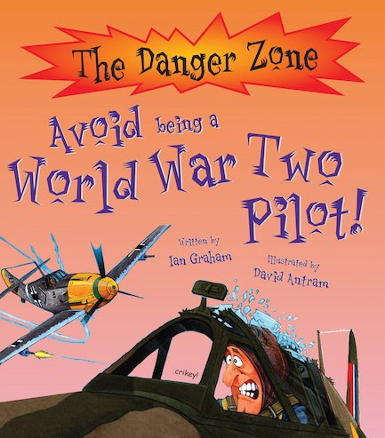 Danger Zone: Avoid Being a World War Two Pilot!