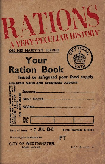 Rations: A Very Peculiar History