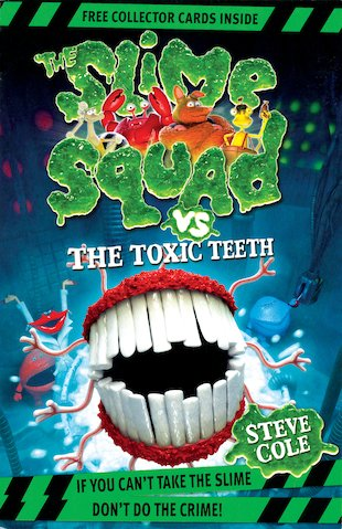 The Slime Squad Vs. the Toxic Teeth