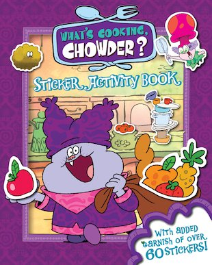 What's Cooking, Chowder? Sticker Activity Book