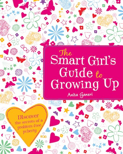 The Smart Girl's Guide to Growing Up