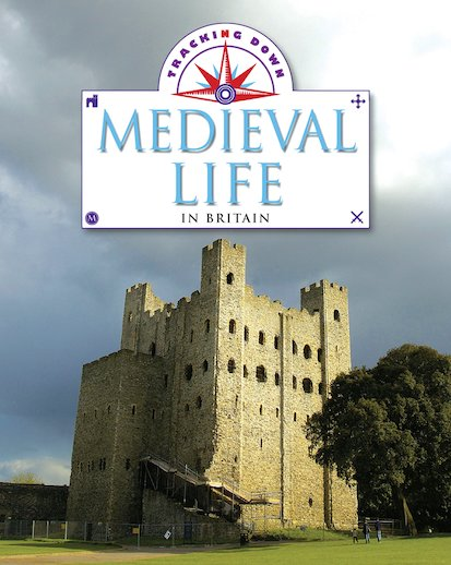 Tracking Down: Medieval Life in Britain