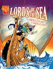 Graphic History: Lords of the Sea - The Vikings Explore the North Atlantic