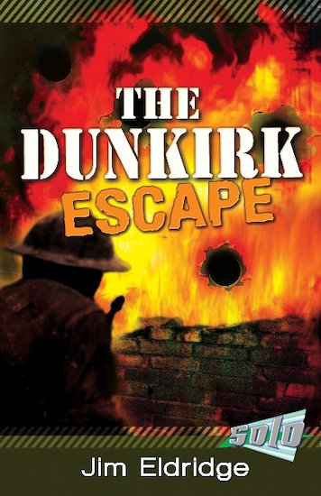Barrington Stoke Solo: The Dunkirk Escape