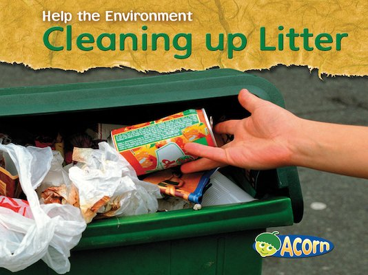 Help the Environment: Cleaning Up Litter
