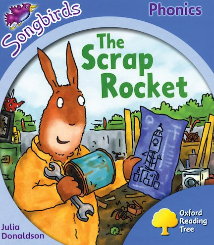 Songbirds Phonics: The Scrap Rocket