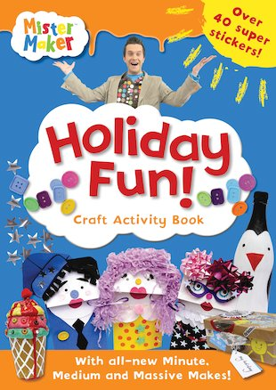 Mister Maker: Holiday Fun! Craft Activity Book