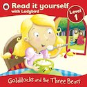Read It Yourself: Goldilocks and the Three Bears
