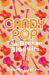 Candy Pop: Candy and the Broken Biscuits