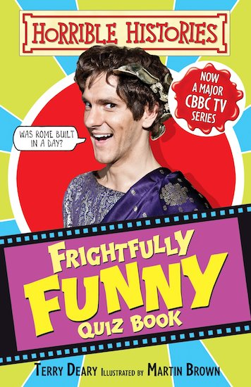 Horrible Histories (TV Tie-in): Frightfully Funny Quiz Book