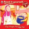 Read It Yourself: The Magic Porridge Pot