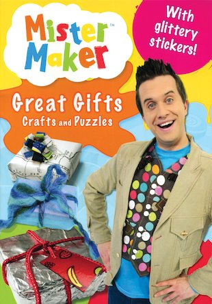 Mister Maker: Great Gifts, Crafts and Puzzles