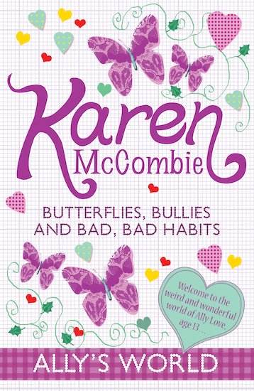 Butterflies, Bullies and Bad, Bad Habits