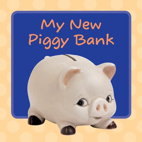 My New Piggy Bank