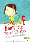 Don't Dip Your Chips in Your Drink, Kate!