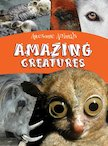 Awesome Animals: Amazing Creatures